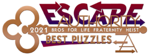 2021 / KEYS TO GREATNESS – BEST PUZZLES Award from Escape Authority for Bros For Life at The Escape Ventures Orlando