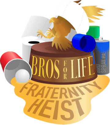 Bros for Life Fraternity Heist escape room logo